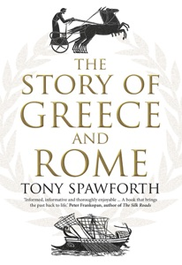 The Story of Greece and Rome Par Tony Spawforth