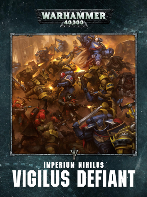 Warhammer 40,000: Imperium Nihilus Vigilus Defiant Enhanced Edition - Games Workshop book