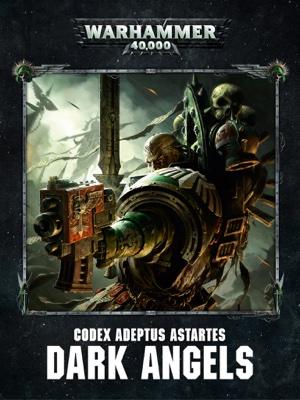 Games Workshop - Codex: Dark Angels Enhanced Edition book