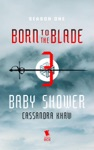Baby Shower Born To The Blade Season 1 Episode 3