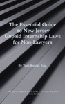 The Essential Guide To NJ Unpaid Internship Laws For Non-Lawyers