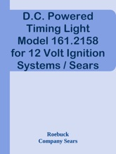 D.C. Powered Timing Light Model 161.2158 for 12 Volt Ignition Systems / Sears Owners Manual