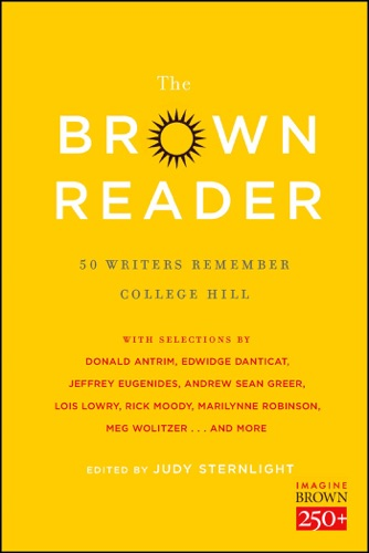 Jeffrey Eugenides, Rick Moody, Lois Lowry, Marilynne Robinson, Judy Sternlight & Susan Cheever - The Brown Reader
