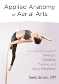 Applied Anatomy of Aerial Arts