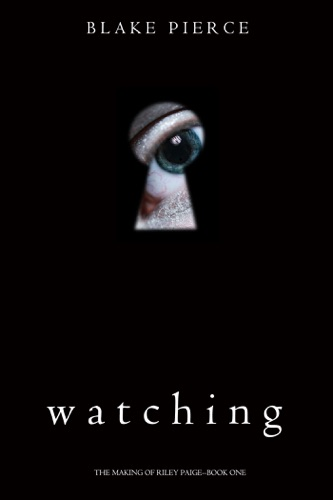 Watching (The Making of Riley Paige—Book 1) E-Book Download