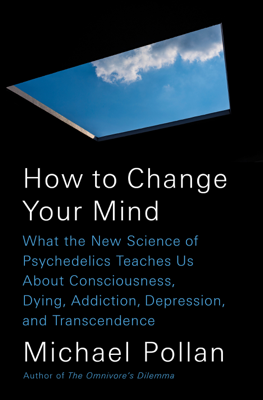 How to Change Your Mind - Michael Pollan book