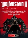 Wolfenstein 2 Game Walkthrough Gameplay DLC Switch Colossus Tips Cheats Guide Unofficial