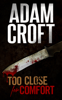 Adam Croft - Too Close for Comfort artwork