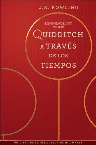 J.K. Rowling & Alicia Dellepiane - Quidditch a través de los tiempos