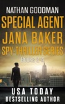 The Special Agent Jana Baker Spy-Thriller Series Books 2-4