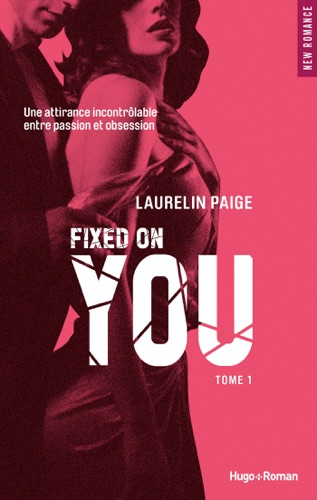 Laurelin Paige - Fixed on You - Tome 1