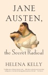 Jane Austen The Secret Radical