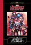 MARVELs Avengers Infinity War The Heroes Journey