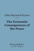 The Economic Consequences of the Peace (Barnes & Noble Digital Library)