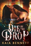 Die By The Drop Shivers And Sins Volume 1