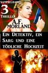 Sammelband 3 Thriller Ein Detektiv Ein Sarg Und Eine Tdliche Hochzeit