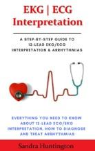 EKG  ECG Interpretation. Everything You Need to Know about 12-Lead ECG/EKG Interpretation