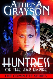HUNTRESS OF THE STAR EMPIRE: THE COMPLETE SERIES
