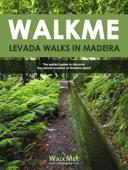 WALKME  Levada Walks in Madeira