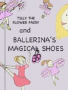 Tilly The Flower Fairy And Ballerinas Magical Shoes