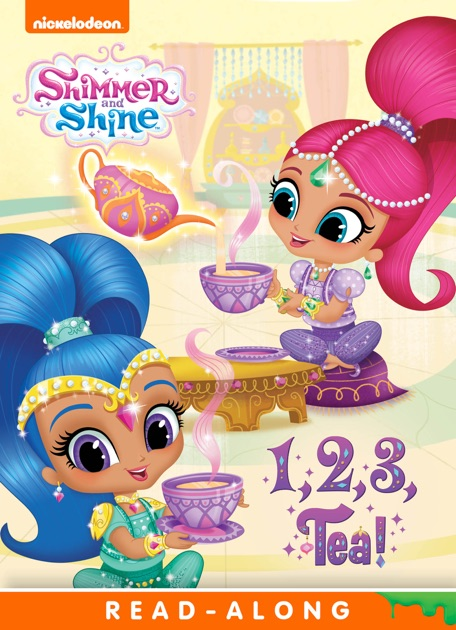 1 2 3 Tea Shimmer And Shine Enhanced Edition By Nickelodeon