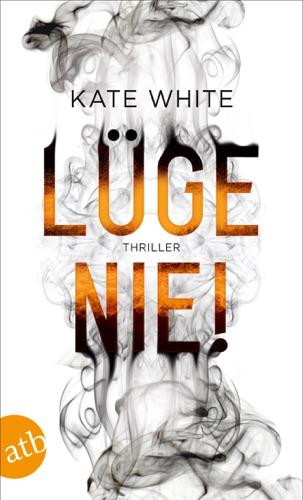 Kate White - Lüge nie!