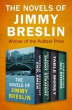 The Novels Of Jimmy Breslin