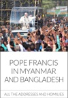 Pope Francis In Myanmar And Bangladesh