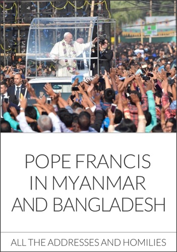 Pope Francis - Pope Francis in Myanmar and Bangladesh