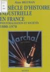 Un Sicle Dhistoire Industrielle En France 1880-1970