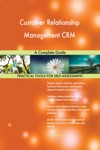 Customer Relationship Management CRM A Complete Guide