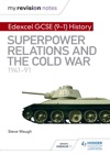 My Revision Notes Edexcel GCSE 9-1 History Superpower Relations And The Cold War 1941-91