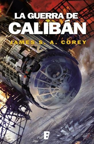 James S. A. Corey - La guerra de Calibán (The Expanse 2)