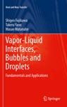 Vapor-Liquid Interfaces Bubbles And Droplets