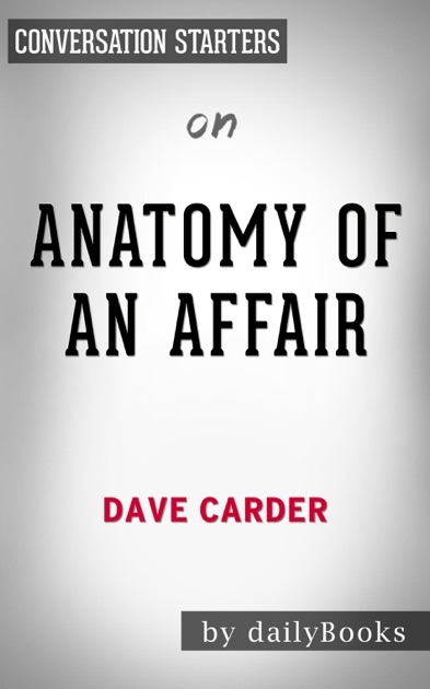 Anatomy of an Affair: How Affairs, Attractions, and Addictions ...