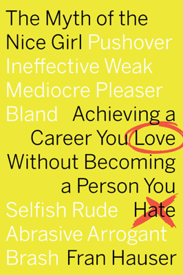 The Myth of the Nice Girl - Fran Hauser book
