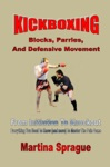 Kickboxing Blocks Parries And Defensive Movement From Initiation To Knockout