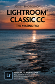 Adobe Photoshop Lightroom Classic CC - The Missing FAQ (Version 7/2018 Release)