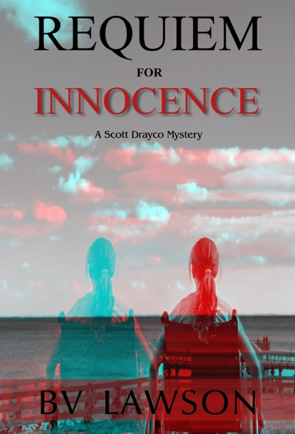 Requiem for Innocence: A Scott Drayco Mystery by BV Lawson on Apple Books
