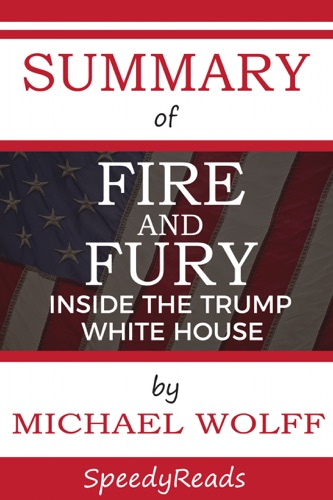 Speedy Reads - Summary of Fire and Fury