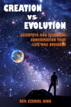 Creation Vs Evolution Scientific And Spiritual Confirmation That Life Was Designed