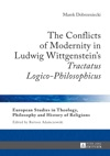 The Conflicts Of Modernity In Ludwig Wittgensteins Tractatus Logico-Philosophicus