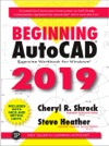 Beginning AutoCAD 2019 Exercise Workbook