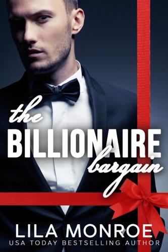 The Billionaire Bargain Series Collection - Lila Monroe - Lila Monroe