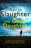 The Good Daughter - Karin Slaughter