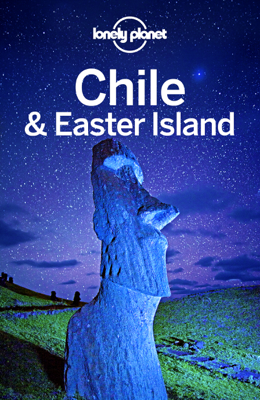 Chile & Easter Island Travel Guide - Lonely Planet book