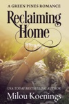 Reclaiming Home A Green Pines Small Town Romance