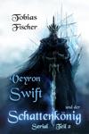 Veyron Swift Und Der Schattenknig Serial Teil 2