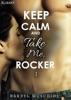 Keep Calm and Take Me, Rocker. 1