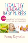 Healthy Homemade Baby Purees Easy Organic Nutritious Food Recipes For Healthy Babies